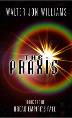 The Praxis by Walter Jon Williams image
