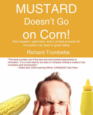 Mustard Doesn't Go on Corn! by Richard Trombetta image
