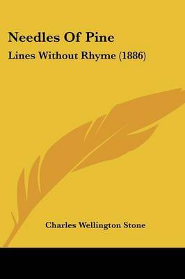 Needles of Pine: Lines Without Rhyme (1886) by Charles Wellington Stone image