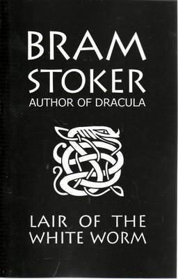 Bram Stoker's Lair of the White Worm by Bram Stoker