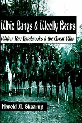 Whiz Bangs & Woolly Bears by Harold A Skaarup