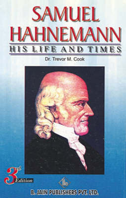 Hahnemann: His Life and Time by Stuart Close