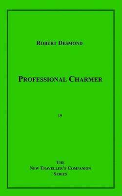 Professional Charmer by Robert Desmond