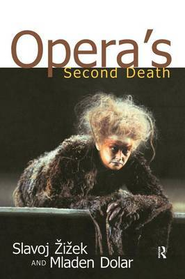 Opera's Second Death by Slavoj Z?iz?ek