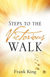 Steps to the Victorious Walk by Frank King image