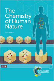 The Chemistry of Human Nature by Tom Husband