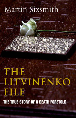 The Litvinenko File by Martin Sixsmith image