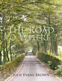 The Road to Where? by Julie Evans-Brown