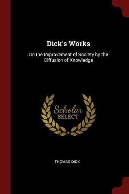 Dick's Works by Thomas Dick image