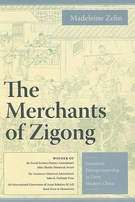 The Merchants of Zigong by Madeleine Zelin