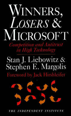Winners, Losers and Microsoft by Stan J. Liebowitz image