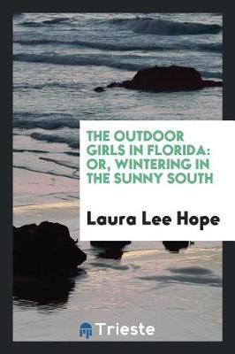 The Outdoor Girls in Florida by Laura Lee Hope