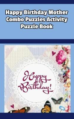 Happy Birthday Mother Combo Puzzles Activity Puzzle Book by Mega Media Depot image