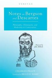 Notes on Bergson and Descartes by Charles Peguy