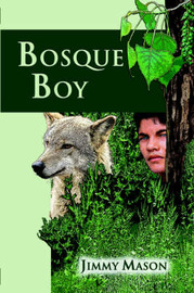 Bosque Boy by Jimmy Mason image