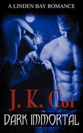 Dark Immortal by J.K. Coi image