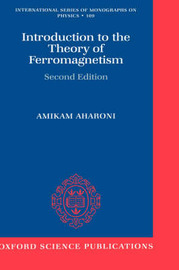 Introduction to the Theory of Ferromagnetism by Amikam Aharoni image
