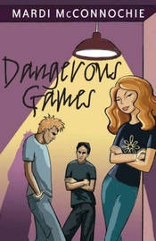 Dangerous Games by Mardi Mcconnochie