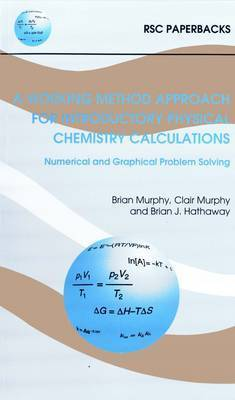 A Working Method Approach for Introductory Physical Chemistry Calculations by Brian J. Hathaway