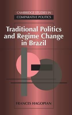 Cambridge Studies in Comparative Politics by Frances Hagopian