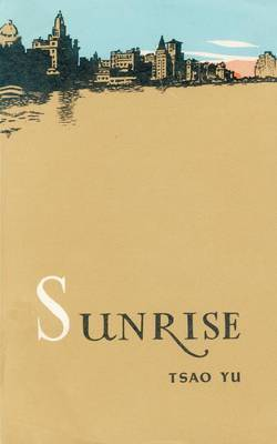Sunrise: A Play in Four Acts by Ts'ao Yu image