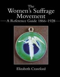 The Women's Suffrage Movement by Elizabeth Crawford