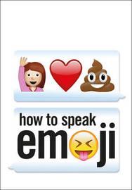 How to Speak Emoji by Fred Benenson