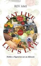 Eat Live and Let's Live by Rev Ami