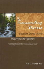 Transcending Divorce Support Group Guide by Alan D Wolfelt image