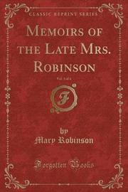 Memoirs of the Late Mrs. Robinson, Vol. 3 of 4 (Classic Reprint) by Mary Robinson