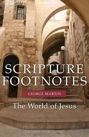 Scripture Footnotes by George Martin