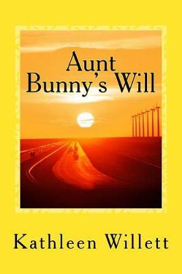 Aunt Bunny's Will by MS Kathleen Willett