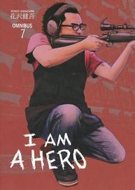I Am A Hero Omnibus Volume 7 by Kengo Hanazawa