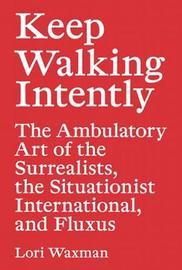 Lori Waxman - Keep Walking Intently image
