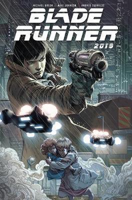 Blade Runner 2019 Volume 1 by Michael Green