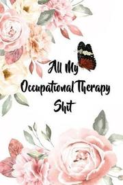 All My Occupational Therapist Shit by Nickd D Publishing