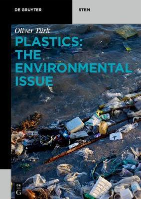 Plastics: The Environmental Issue by Oliver Turk