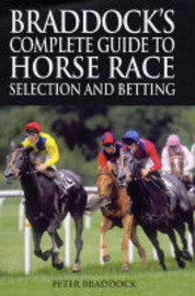 Braddock's Complete Guide to Horse Race Selection and Betting by Peter Braddock image