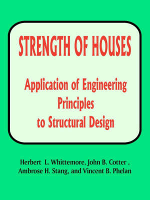 Strenght of Houses: Aplication of Engineering Principles to Structural Design by Herbert L. Whittemore image