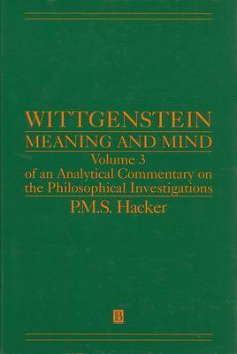 Wittgenstein: Meaning and Mind by P.M.S. Hacker