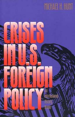 Crises in U.S. Foreign Policy by Michael H Hunt