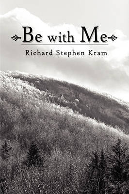 Be with Me by Richard Stephen Kram image