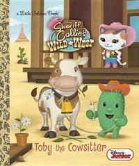 Toby the Cowsitter (Disney Junior: Sheriff Callie's Wild West) by Andrea Posner-Sanchez