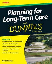 Planning for Long-term Care for Dummies by Carol Levine