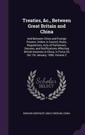 Treaties, &C., Between Great Britain and China by Edward Hertslet