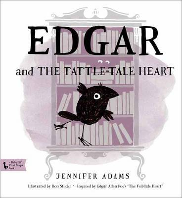 Edgar and the Tattle-Tale Heart: BabyLit First-Steps by Jennifer Adams