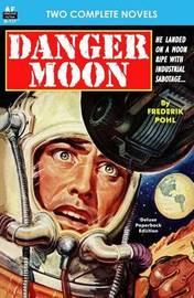 Danger Moon & the Hidden Universe by Frederik Pohl
