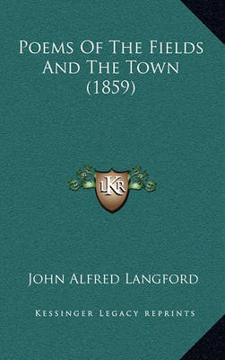Poems of the Fields and the Town (1859) by John Alfred Langford image