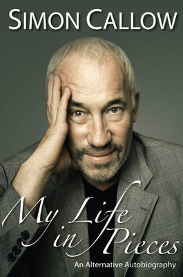 My Life in Pieces (Hardback) by Simon Callow