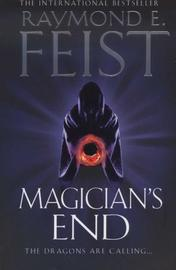 Magician's End by Raymond E Feist